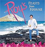 Roy's Feasts from Hawaii, Roy Yamaguchi and John Harrisson, 0898156378