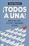 ¡Todos A Una! Manual Para Líderes, Directores Y Coordinadores De Equipos