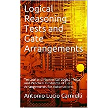 Logical Reasoning Tests and Gate Arrangements: Textual and Numerical Logical Tests and Practical Problems of Gate Arrangements for Automations