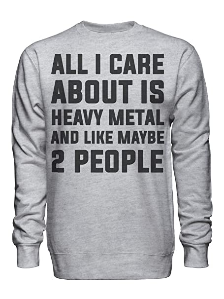 graphke All I Care About Is Heavy Metal And Like Maybe 2 People Sudadera Unisex XX-Large: Amazon.es: Ropa y accesorios