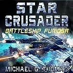 Star Crusader: Battleship Furiosa   Michael G. Thomas