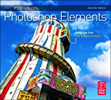 Focus On Photoshop Elements: Focus on the Fundamentals (The Focus On Series) offers