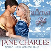 A Reluctant Rake: A Tenacious Trent Novel, Book 5   Jane Charles
