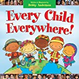 Every Child Everywhere!, Debby Anderson, 1581348622