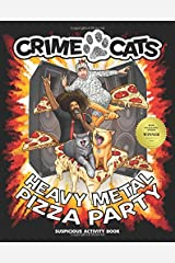 Heavy Metal Pizza Party (Suspicious Activity Book) (Crime Cats) Paperback