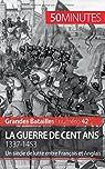 La guerre de Cent Ans. 1337-1453 par Fauré