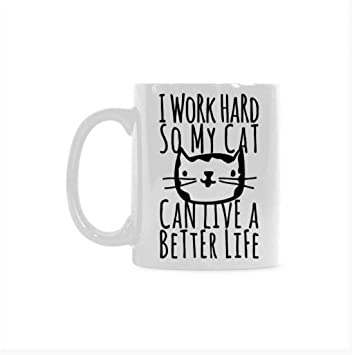ML divertido gato gatito taza - yo trabajo duro So mi gato puede vivir una vida mejor blanco de cerámica tazas de café taza de tazas divertidas: Amazon.es: ...