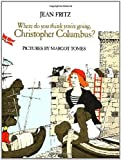 Where Do You Think You're Going, Christopher Columbus?, Jean Fritz, 0399207236