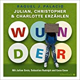 Wunder: Julian, Christopher und Charlotte erzählen