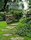 The Path to Positive Classroom Management, Sonya Kunkel and Margaret MacDonald, 1484857151