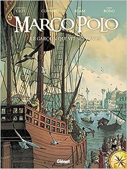 Book's Cover of Marco Polo - Tome 01: Le garçon qui vit ses rêves (Français) Broché – 23 octobre 2013