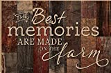 The Best Memories Are Made On The Farm Dark 23.75 x 35.9 Faux Distressed Wood Barn Board Wall Mounted Sign
