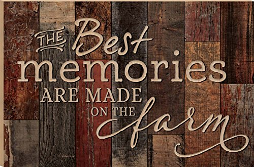 The Best Memories Are Made On The Farm Dark 23.75 x 35.9 Faux Distressed Wood Barn Board Wall Mounted Sign by P Graham Dunn