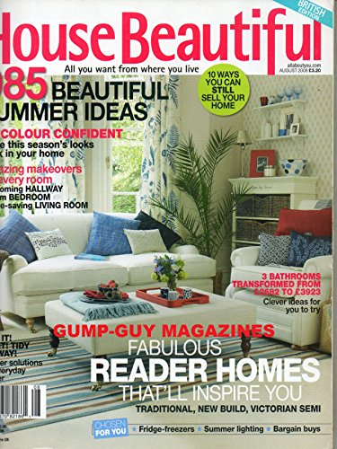 HOUSE BEAUTIFUL UK August 2008 Magazine FABULOUS READER HOMES THAT'LL INSPIRE YOU Amazing Makeovers For Every Room 10 WAYS YOU CAN STILL SELL YOUR HOME (Best Way To Run Away From Home)