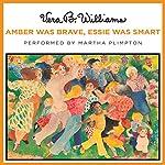 Amber Was Brave, Essie Was Smart | Vera B. Williams