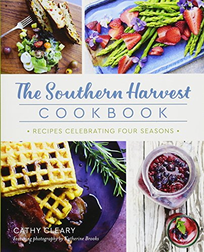 The Southern Harvest Cookbook: Recipes Celebrating Four Seasons (American Palate)