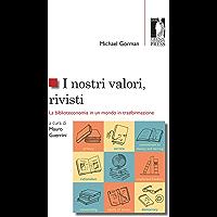 I nostri valori, rivisti: La biblioteconomia in un mondo in trasformazione (Studi e saggi Vol. 189)