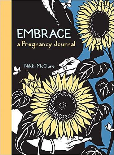 Embrace a pregnancy journal nikki mcclure 9781570616815 amazon embrace a pregnancy journal jou edition fandeluxe Images