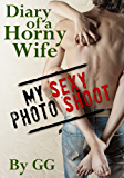 Diary of a Horny Wife: My Sexy Photo Shoot
