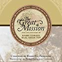 The Great Mission: The Life and Story of Rabbi Yisrael Baal Shem Tov Audiobook by Eliyahu Friedman Narrated by Shlomo Zacks