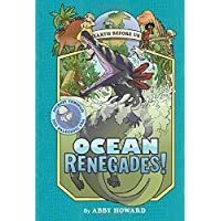 Ocean Renegades! (Earth Before Us #2): Journey through the Paleoz