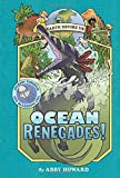 #9: Ocean Renegades! (Earth Before Us #2): Journey through the Paleozoic Era