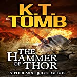 The Hammer of Thor: A Phoenix Quest Adventure, Book 1 | K.T. Tomb