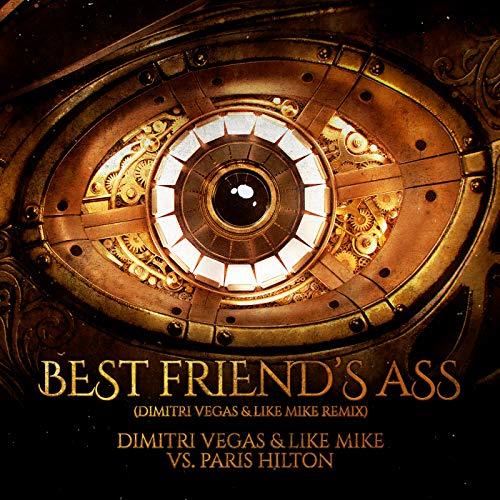 Best Friend's Ass (Dimitri Vegas & Like Mike Remix) [Explicit] (Dimitri Vegas And Like Mike)