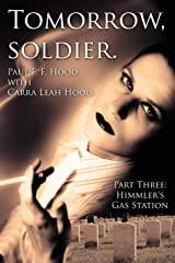 Tomorrow, soldier.: Part Three: Himmler's Gas Station Paperback