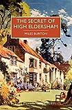 The Secret of High Eldersham: A British Library Crime Classic