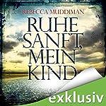 Ruhe sanft, mein Kind | Rebecca Muddiman