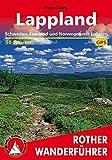 Lappland. Schweden, Finnland und Norwegen mit Lofoten und Vesterålen. 50 Touren (Rother Wanderführer)