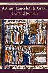 Arthur, Lancelot, le Graal : Le Grand Roman par Ferlampin-Acher