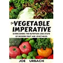 The Vegetable Imperative: Overcoming the Nutrition-Less State of Modern Fruit and Vegetables