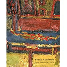 Frank Auerbach - Early Work 1954-1978