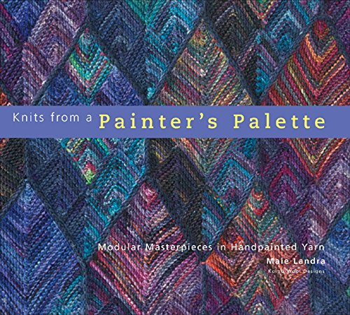 Knits from a Painter's Palette: Modular Masterpieces in Handpainted - Diego San Painters