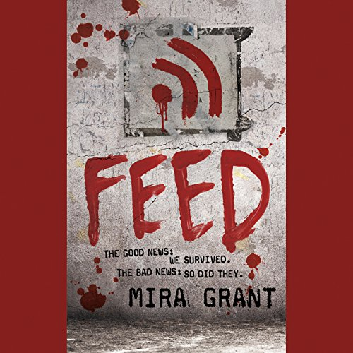 Feed Audio (Feed: The Newsflesh Trilogy, Book 1)