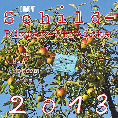 Schild-Bürger-Streiche 2013. Broschürenkalender: Vom Olle Hansen