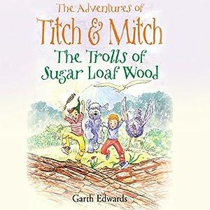 The Trolls of Sugar Loaf Wood Audiobook