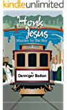 Honk If You're Jesus:  Murder by the Bay: A B.B. Rivers Mystery Series Book Three