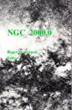 Ngc 2000.0: The Complete New General Catalogue and Index Catalogues of Nebulae and Star Clusters by J.L.E. Dreyer