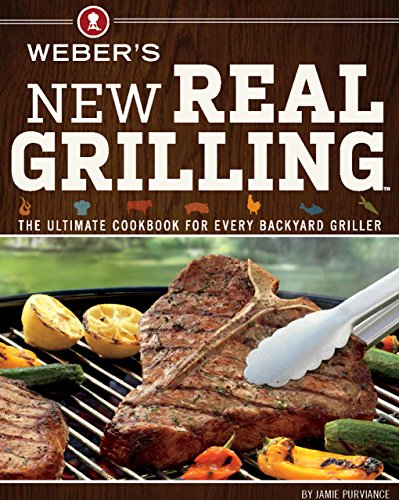 Weber's New Real Grilling: The Ultimate Cookbook for Every Backyard - Ultimate Knife Cooks