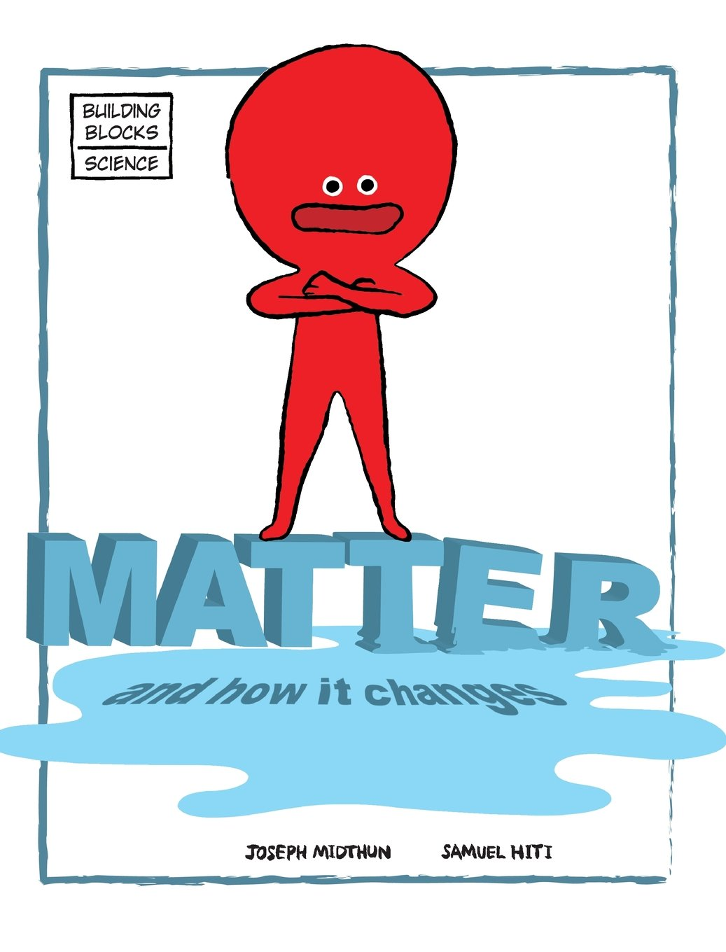 Matter and How It Changes (Building Blocks of Physical Science/Hardcover)