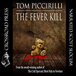 The Fever Kill | Tom Piccirilli