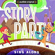 Story Party: Sing Along Audiobook by Diane Ferlatte, Sheila Arnold Jones, Adam Booth, Samantha Land