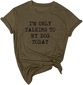Women's O Neck T Shirts Short Sleeve Funny Letter Print Top Casual Summer Tee Shirt Pet Lover Tops Army Green