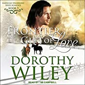 Frontier Gift of Love: American Wilderness Series, Book 5 | Dorothy Wiley
