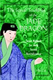 The Sexual Teachings of the Jade Dragon: Taoist Methods for Male Sexual Revitalization