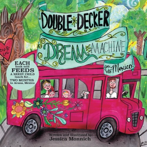 Double Decker Dream Machine: Goes to Mexico (Volume 1)