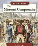 The Missouri Compromise, Michael Burgan, 0756517699